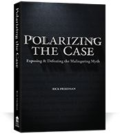Polarizing the Case by Rick Friedman
